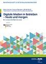 Digitale Medien in Betrieben - eine Bestandsaufnahme